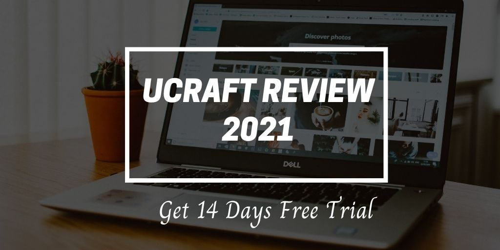 Ucraft-review-2021