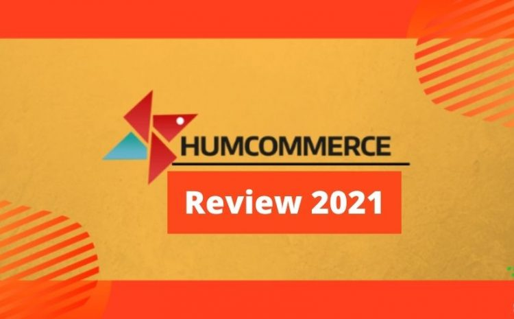 Humcommerce-review-2021